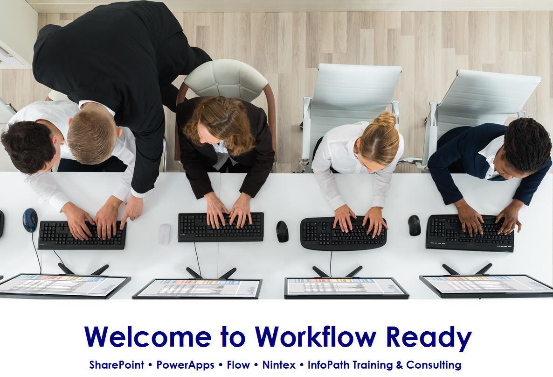 Workflow Ready SharePoint/PowerApps/Flow/Nintex Training
